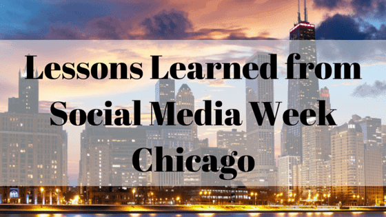 Lessons Learned from Social Media Week Chicago