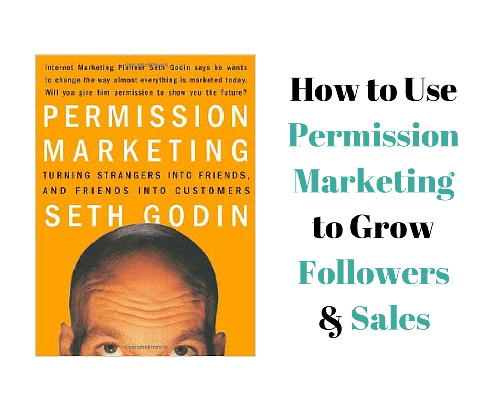 How to Use Permission Marketing to Grow Followers & Sales