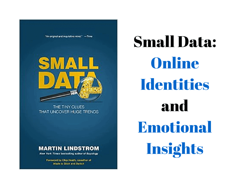 Small Data: Online Identities and Emotional Insights