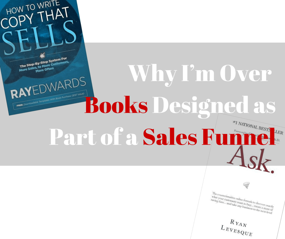 Why I'm Over Books Designed as Part of a Sales Funnel