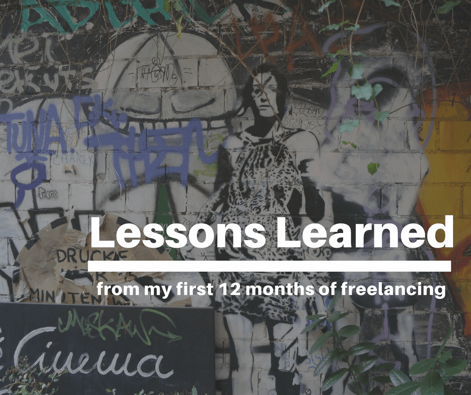 Lessons Learned from my first 12 months of freelancing (1)