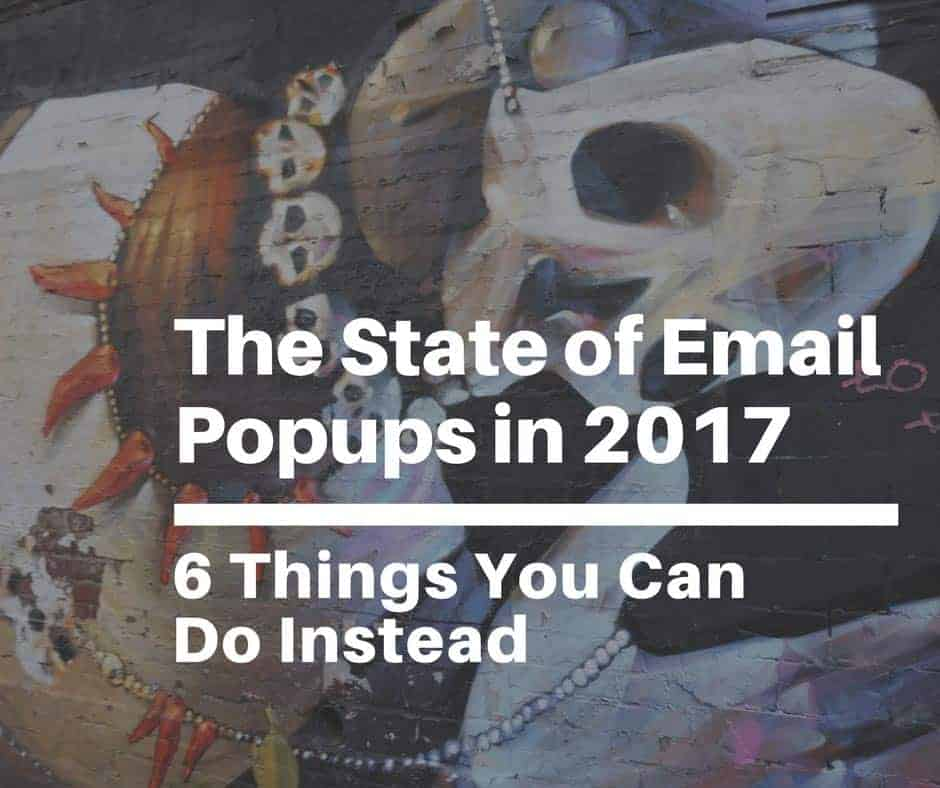 the state of email popups in 2018