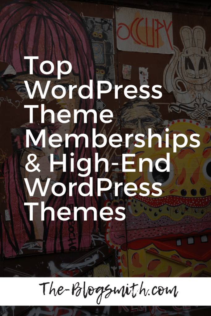 top wordpress theme memberships & high-end wordpress themes