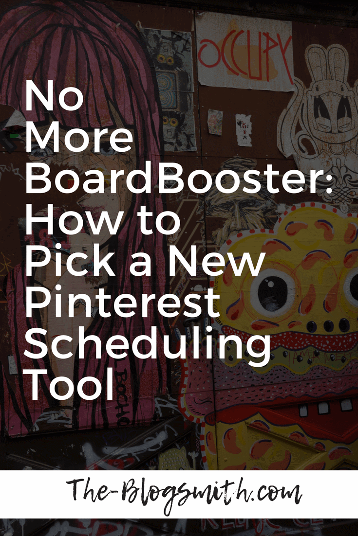 No More BoardBooster: How to Pick a New Pinterest Scheduling Tool