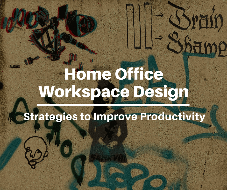 Home Office Workspace Design Strategies to Improve Productivity