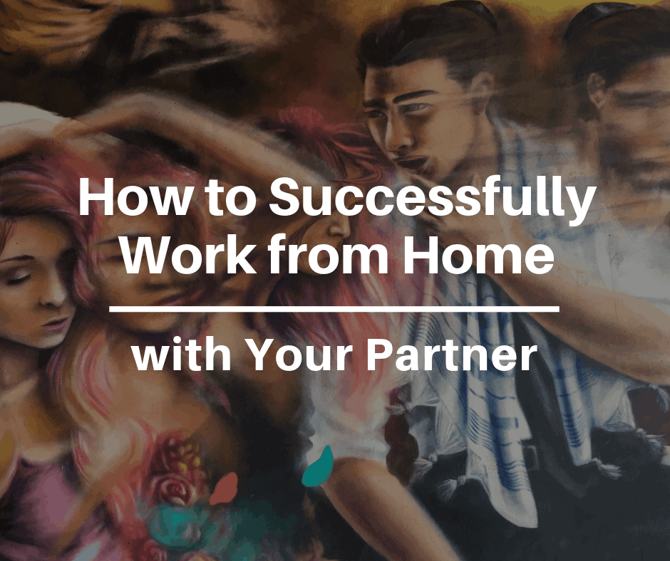 How to Successfully Work from Home with Your Partner