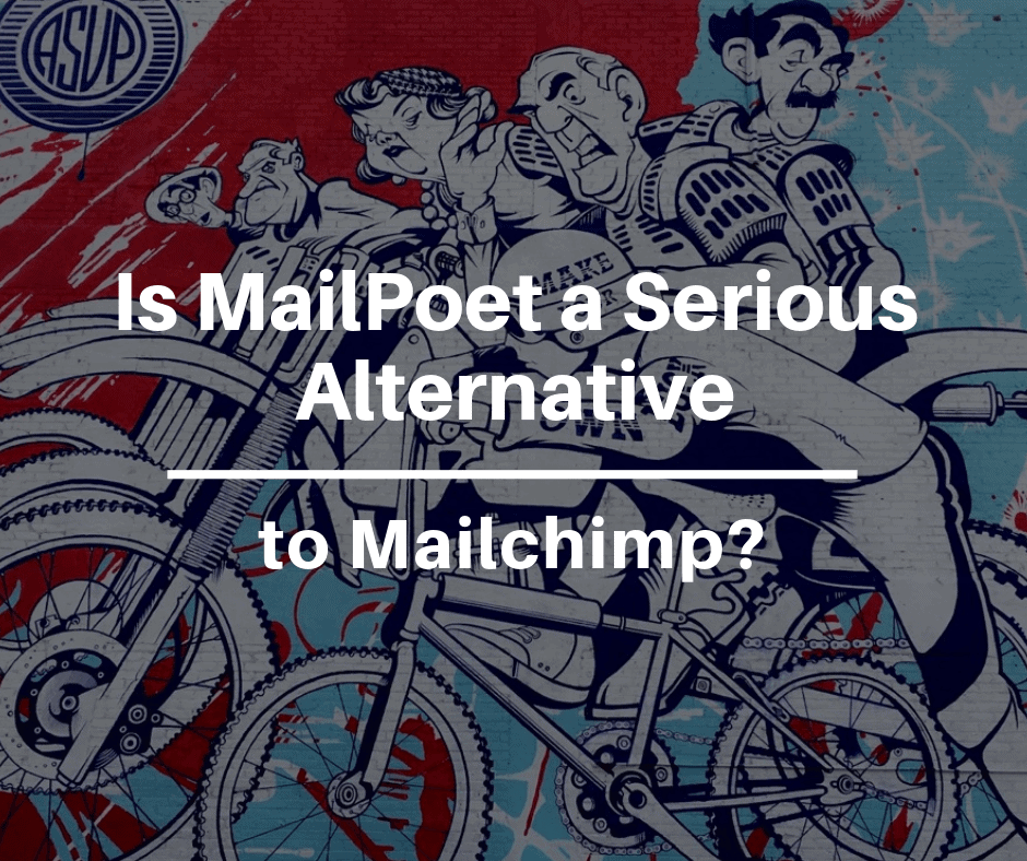 Is MailPoet a Serious Alternative to MailChimp?