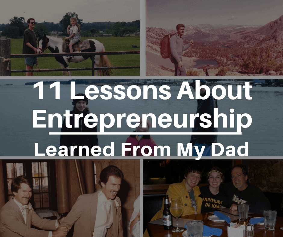 11 Entrepreneurship Lessons I Learned From My Dad