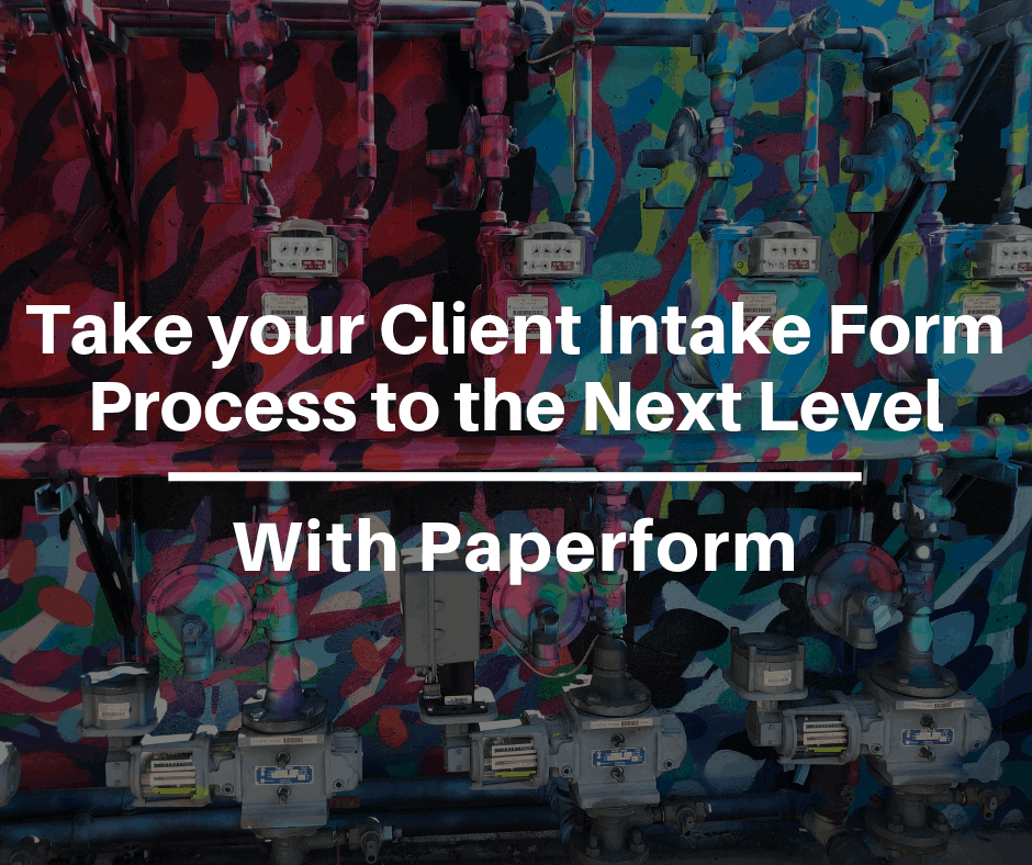 How Paperform Can Take Your Client Intake Form Process to the Next Level
